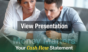 View Presentation - Money Matters: Your Cash Flow Statement