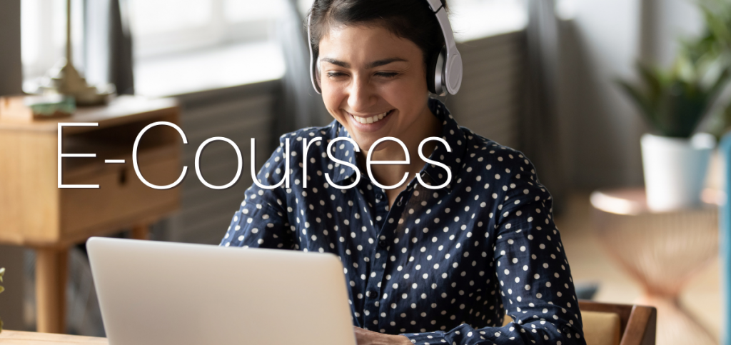 Text: E-Courses. Image: Woman with headphones looking at laptop and smiling in home.