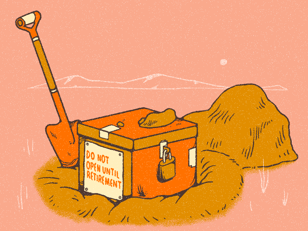 """illustration. box being buried with """"do not open until retirement"""" on it."""